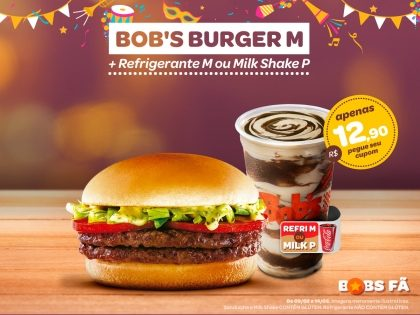 Bob's Burger M + Refri M ou Milk Shake P por apenas R$12,90
