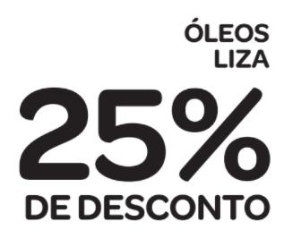 25% de desconto: ÓLEOS LIZA
