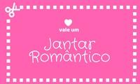 VALE UM JANTAR ROMÂNTICO