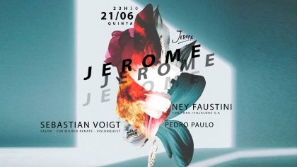 (21/6) 1 par de ingressos gratuitos até 00h: JEROME CONVIDA: DJ Sebastian Voigt