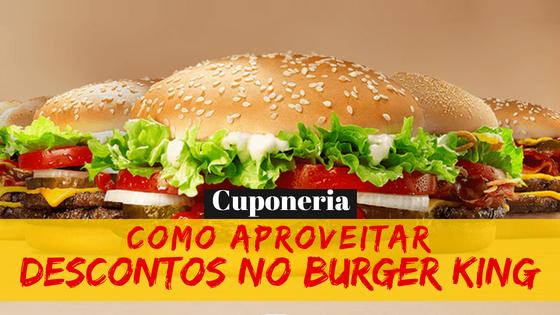 Como aproveitar as promoções do Burger King
