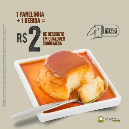 Compre1 Panelinha + 1 Bebida e GANHE R$2 de desconto em qualquer sobremesa!