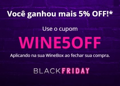 Black Friday até 70% OFF + Cupom de 5% OFF na Wine!