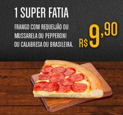 (RJ) SUPER FATIA por apenas R$ 9,90!