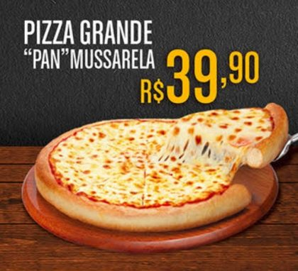"Pizza Grande ""Pan"" Mussarela por apenas R$39,90!"