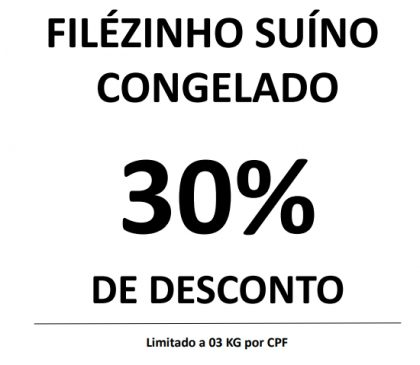 Filézinho Suíno com 30% de desconto!