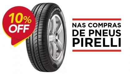 GANHE 10% de desconto na compra de Pneus Pirelli no site!