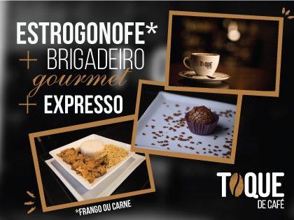 Estrogonofe + Brigadeiro + Café espresso por apenas R$ 29,90!