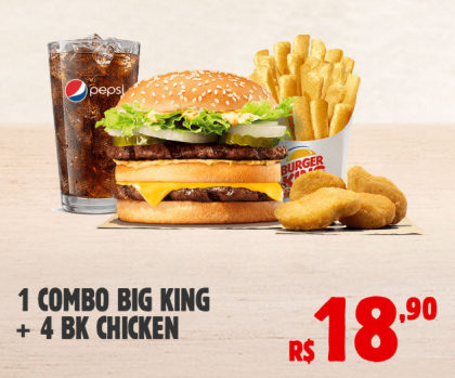 1 Combo Big King + 4 BK Chicken por R$ 18,90!