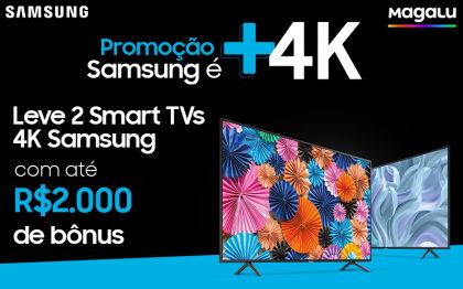 Samsung é +4K, super combos exclusivos para você aproveitar!