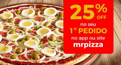 GANHE 25% de desconto para o primeiro pedido pelo site ou App da Mr. Pizza!