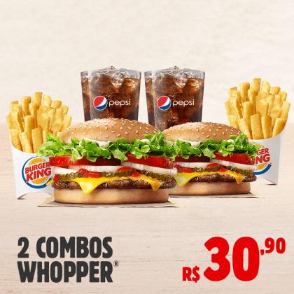2 Combos Whopper por apenas R$ 30,90!