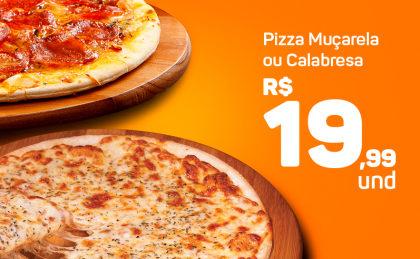 Pizza Muçarela ou Calabresa por apenas R$ 19,99!