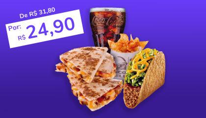 Quesadilla de tiras de frango + Crunchy Taco carne moída + Nachos + Refrigerante 400ml por R$ 24,90!