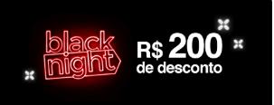Black Night: R$ 200 OFF em produtos selecionados na Americana.com