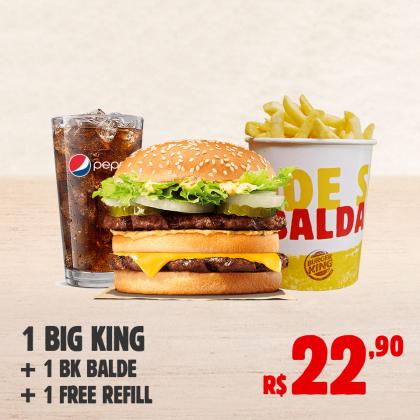 1 Big King + 1 BK Balde + 1 Refrigerante refil por apenas R$ 22,90!