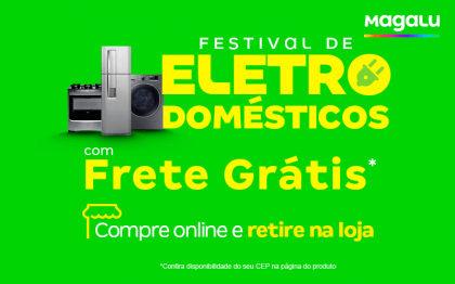 Eletrodomésticos com FRETE GRÁTIS no Magalu!