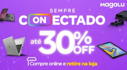 Sempre Conectado: ofertas com até 30% OFF!