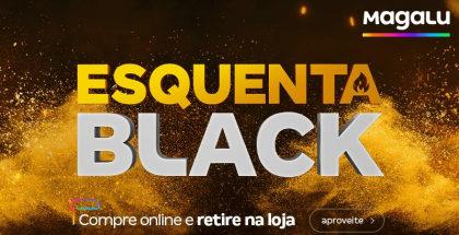 Esquenta Black Friday Magalu: Ofertas exclusivas por tempo limitado!