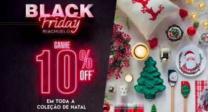 Black Friday Riachuelo: Produtos de Natal para sua casa com 10% OFF!