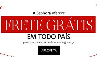 Frete Grátis no Brasil inteiro em todo o site da Sephora