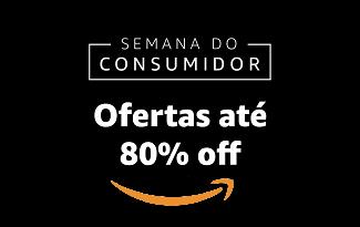 Semana do Consumidor: Até 80% OFF em lista selecionada no site da Amazon