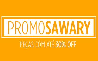 Confira a categoria PromoSawary com até 30% OFF no site da Sawary