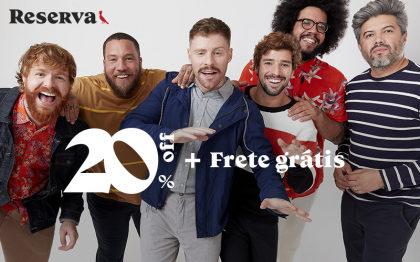 Next: Desconto de 20% + Frete Grátis em compras no site da Reserva!