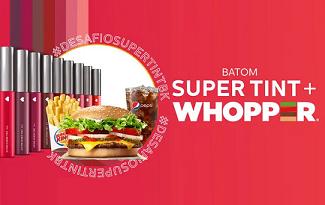 Compre batom Super Tint e ganhe 25% OFF no WHOPPER do BK no site da quem disse, berenice?